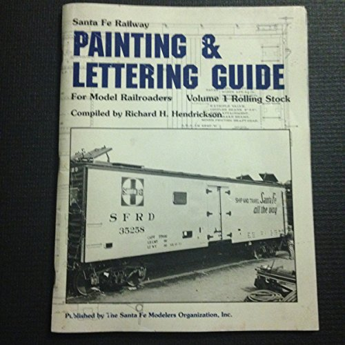 (Santa Fe Railway Painting and Lettering Guide for Model Railroaders - Volume 1 Rolling Stock)