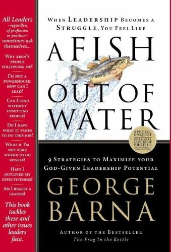A Fish Out of Water: 9 Strategies Effective Leaders Use to Help You Get Back into the Flow