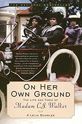 On Her Own Ground:  The Life and Times of Madam C. J. Walker