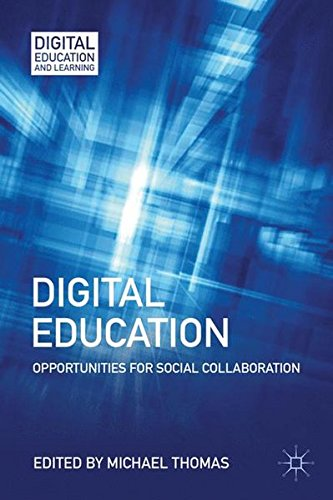 Download Digital Education: Opportunities for Social Collaboration (Digital Education and Learning) ebook