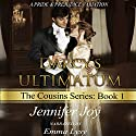 Darcy's Ultimatum: A Pride & Prejudice Variation: The Cousins, Volume 1 Audiobook by Jennifer Joy Narrated by Emma Lysy