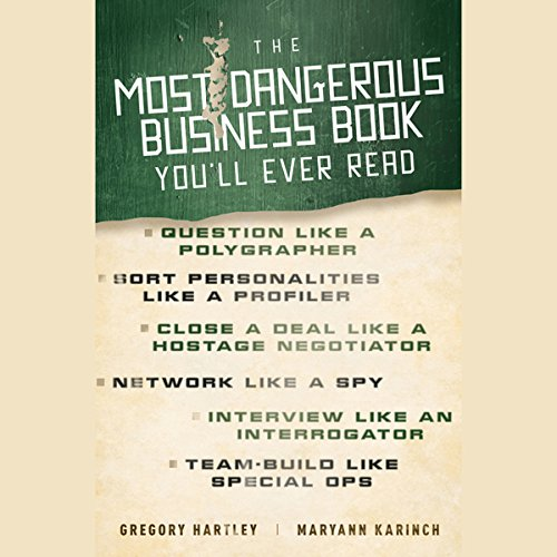 The Most Dangerous Business Book You'll Ever Read - Most Dangerous Business Book