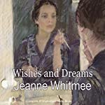 Wishes and Dreams | Jeanne Whitmee