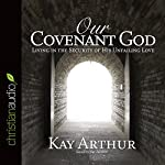 Our Covenant God: Learning to Trust Him | Kay Arthur