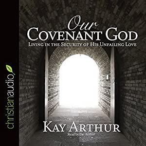 Our Covenant God Audiobook