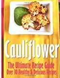 Cauliflower: the Ultimate Recipe Guide, Jonathan Doue and Encore Books, 1495354121