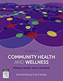 Community Health and Wellness : Primary Health Care in Practice, McMurray, Anne and Clendon, Jill, 0729541754