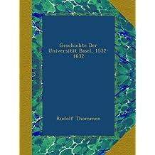 Geschichte Der Universität Basel, 1532-1632