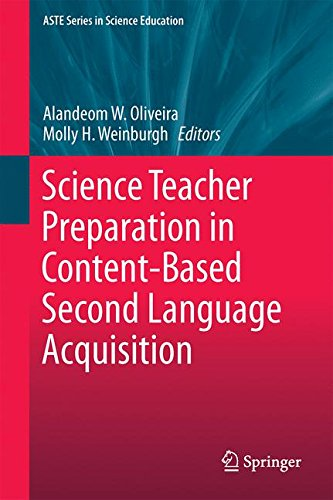 Science Teacher Preparation in Content-Based Second Language Acquisition (ASTE Series in Science Education) by Springer