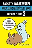 img - for Naughty Swear Words Word Searches Puzzles Book for Adults Only 2: Find the Vulgar Slang-Curse Words (Swear Word Puzzles and Coloring) (Volume 5) book / textbook / text book