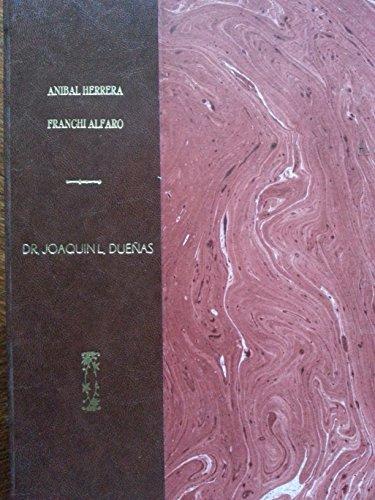 Dr joaquin l duenas.1859-1910.ensayo biografico,primera edicion.1959.
