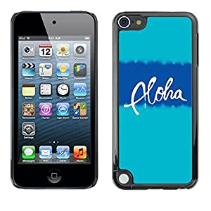 Planetar® ( Aloha Hawaii Blue Teal Text Vacation ) Apple iPod Touch 5 Fundas Cover Cubre Hard Case Cover
