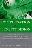 "In Compensation and Benefit Design, Bashker D. Biswas shows exactly how to bring financial rigor to crucial ""people"" decisions associated with compensation and benefit program development. This comprehensive book begins by introducing a valua..."