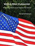 World War II Legacies: Stories of Northeast Indiana Veterans