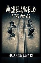 Michelangelo & the Morgue (Michelangelo & Me Book 1)