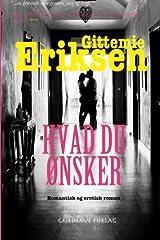 Hvad Du Oensker: Romantisk og erotisk roman (Danish Edition) Paperback