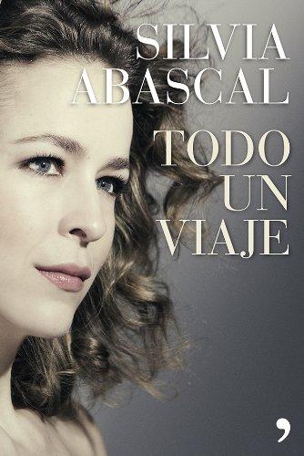 Descargar Libro Todo Un Viaje Silvia Abascal