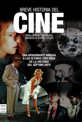 Descargar Libro Breve Historia Del Cine: Una Obra Imprescindible Para Cualquier Aficionado Wheeler Winston Dixon