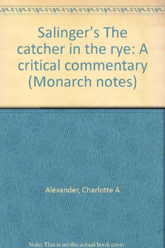 Salinger's The catcher in the rye: A critical commentary (Monarch notes) (Protagonist In The Catcher In The Rye)