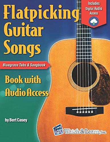 Flatpicking Guitar Songs Book with Audio Access: Bluegrass Tabs and Songbook