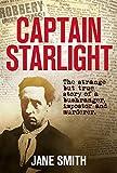 Captain Starlight: The strange but true story of a bushranger, impostor and murderer