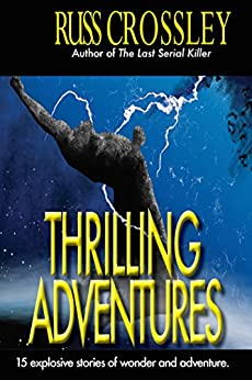 Thrilling Adventures by [Crossley, Russ]