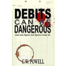 Debits Can Be Dangerous: Liars can figure, but figures never lie.