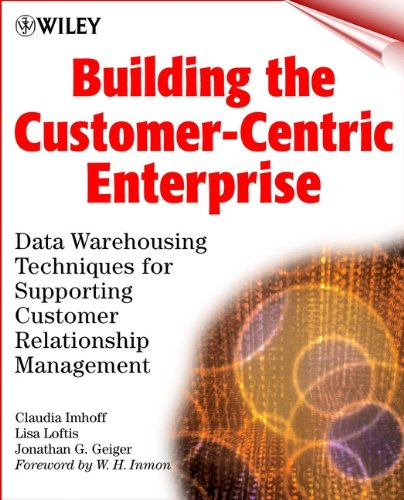 Download Building the Customer-Centric Enterprise: Data Warehousing Techniques for Supporting Customer Relationship Management Pdf