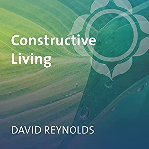 Amazon.com: Constructive Living (Audible Audio Edition): David Reynolds,  Sounds True: Books