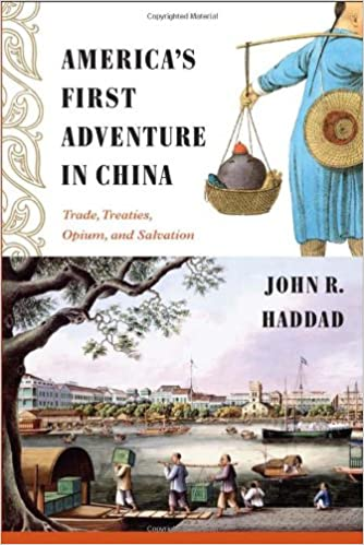 9445c7651 America's First Adventure in China: Trade, Treaties, Opium, and Salvation  Hardcover – March 29, 2013