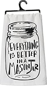Primitives by Kathy Tea Towel - Everything Is Better in a Mason Jar