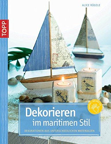 Dekorieren im maritimen Stil: Dekorationen aus unterschiedlichen Materialien (Kreativ-SC)
