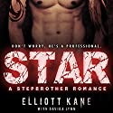 Star: A Stepbrother Romance Audiobook by Elliott Kane, Davida Lynn Narrated by Juliana Solo, Elliott Kane
