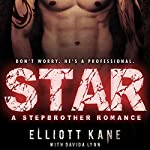 Star: A Stepbrother Romance | Elliott Kane,Davida Lynn
