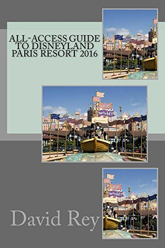 All-Access Guide to Disneyland Paris Resort 2016 - Disneyland Paris Guide