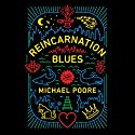 Reincarnation Blues: A Novel Audiobook by Michael Poore Narrated by Mark Bramhall