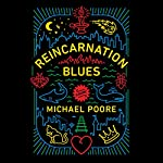 Reincarnation Blues: A Novel | Michael Poore