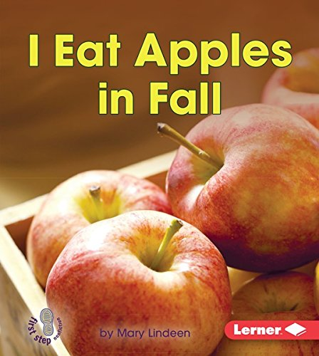 I Eat Apples in Fall (First Step Nonfiction - Observing Fall) by [Lindeen, Mary]