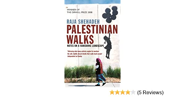 Amazon Palestinian Walks Notes On A Vanishing Landscape Ebook