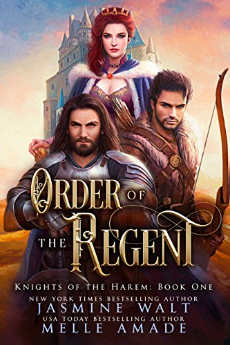 Order of the Regent by Jasmine Walt and Melle Amade