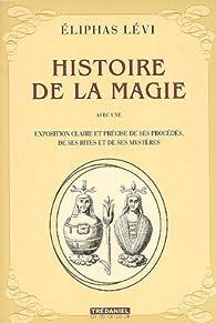 Histoire de la magie par Eliphas Lévi