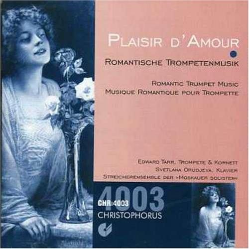 Plaisir D'Amour: Romantic Trumpet Music