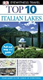 Eyewitness Travel Guides Top Ten - Italian Lakes, Lucy Ratcliffe and Helena Smith, 0756657946