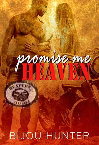 Promise Me Heaven (Reapers MC: Ellsberg Chapter Book 3) by [Hunter, Bijou]