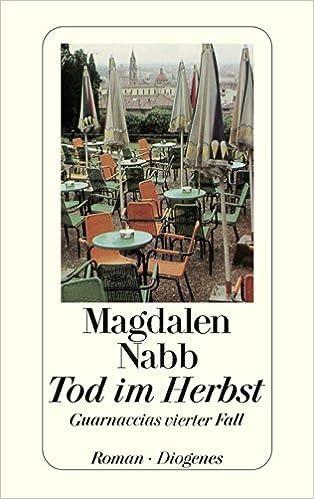 Ilmaiset kokeiluversioiden lataukset Tod im Herbst: Guarnaccias vierter Fall (detebe) (German Edition) by Magdalen Nabb B00KS4MVGY PDF