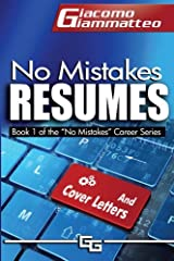 No Mistakes Resumes: How To Write A Resume That Will Get You The Interview (No Mistakes Careers) (Volume 1) Paperback
