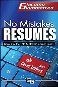 Book No Mistakes Resumes: How To Write A Resume That Will Get You The Interview: Volume 1 (No Mistakes Careers)