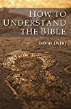 img - for How To Understand The Bible book / textbook / text book