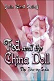 Fed and the China Doll, Julia Ward Ortloff, 1604417900