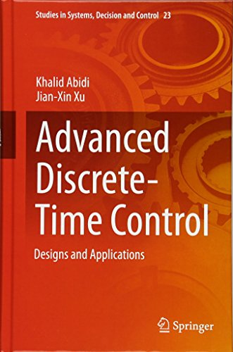 Advanced Discrete-Time Control: Designs and Applications (Studies in Systems, Decision and Control)